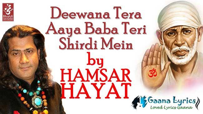 Deewana Tera Aaya Baba Teri Shirdi Mein Lyrics – Hamsar Hayat