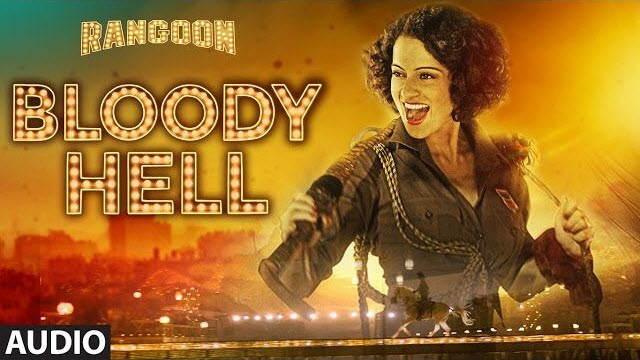 bloody hell lyrics rangoon