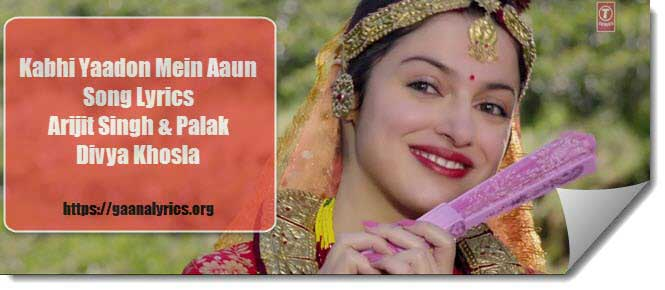kabhi yaadon mein aaun lyrics in hindi
