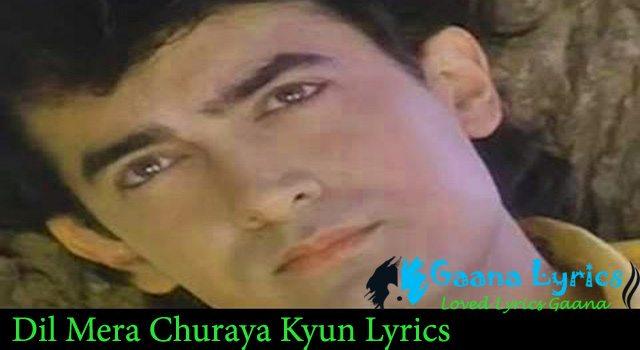 Why Did You Break My Heart Lyrics | Dil Mera Churaya Kyun Lyrics