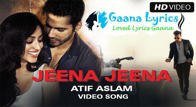 Jeena Jeena Lyrics | देहलीज पे मेरे दिल की | Badlapur Song | Atif Aslam