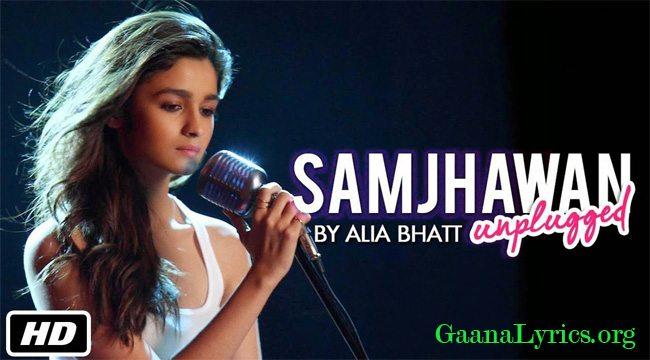Main Tenu Samjhawan ki Lyrics | Female – Alia Bhatt, Shreya Ghoshal, Arijit Singh
