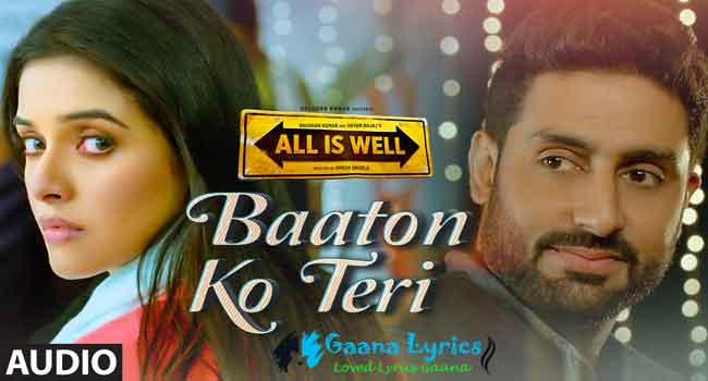 Baaton Ko Teri Lyrics बातो को तेरी | Arijit Singh – All is Well (2015)