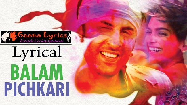 Balam Pichkari Song Lyrics