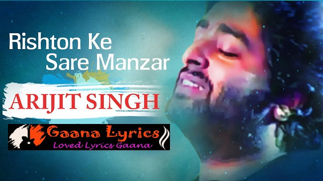 Rishton Ke Saare Manzar Lyrics | Manzar Lounge – Arijit Singh