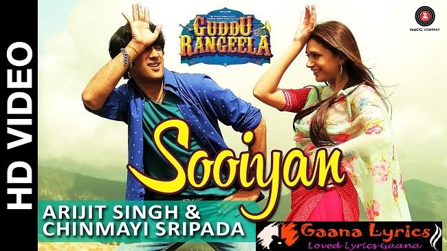 Sooiyan Lyrics सुईयां सुईयां सी  | Guddu Rangeela Song | Arijit Singh