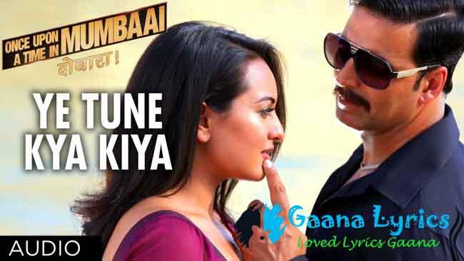 Ye Tune Kya Kiya Lyrics