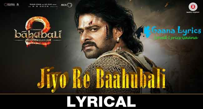 Jiyo Re Bahubali Lyrics