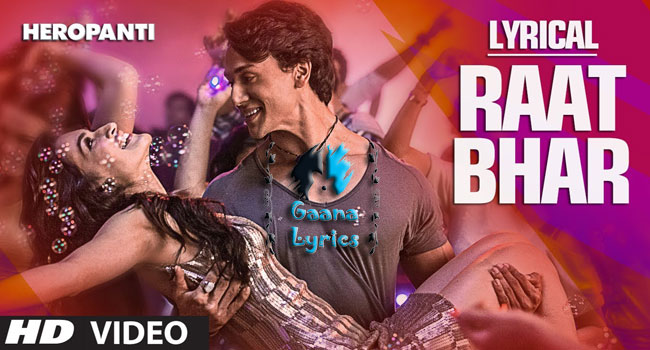 Aa Raat Bhar Song Lyrics आ रात भर – Heropanti Song | Arijit Singh, Shreya Ghoshal