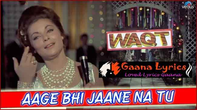 Aage Bhi Jane Na Tu Lyrics | Asha Bhosle Song | Waqt