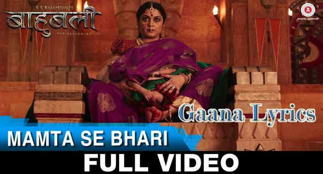 Mamta Se Bhari Lyrics Bahubali Song