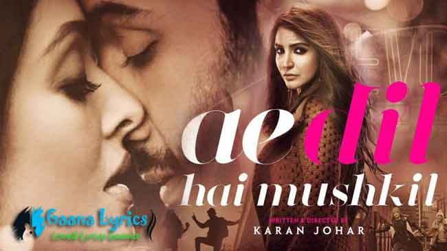 Aye Dil Hai Mushkil Lyrics in Hindi | Arijit Singh