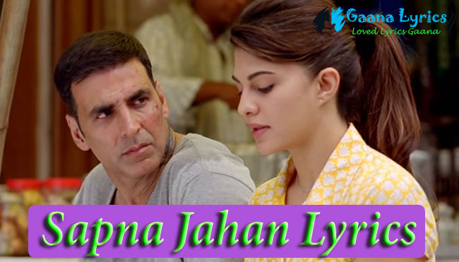 Sapna Jahan Lyrics in Hindi | Brothers – Sonu Nigam and Niti Mohan